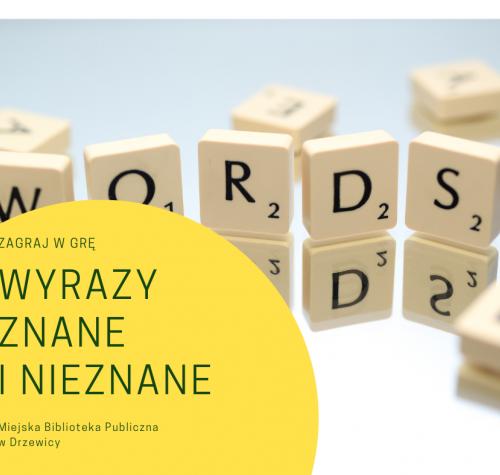 """Plakat zachęcający do udziału w grze """"Wyrazy znane i nieznane"""". Kwadratowe literki układają się w wyraz Words."""